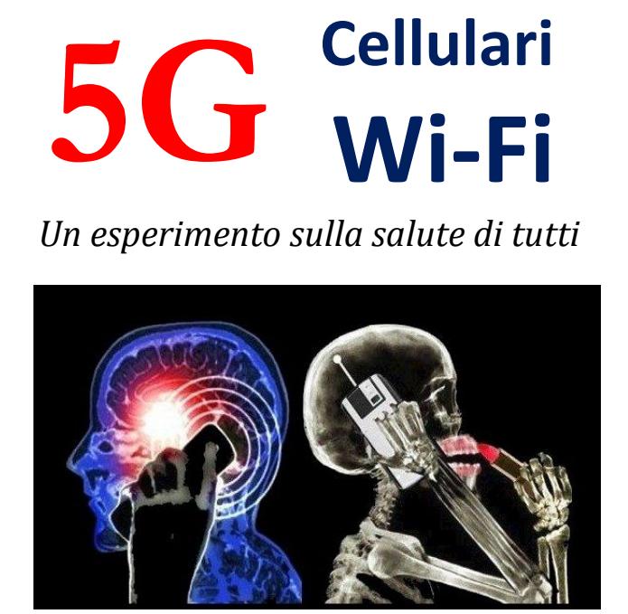Libro 5G, cellulari e reti wi-fi: Un esperimento sulla salute di tutti